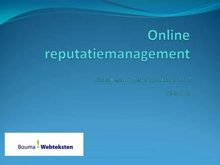 Programma vandaag Even voorstellen E-book Online Reputatiemanagement (ORM) Diverse casussen en discussie over ORM.