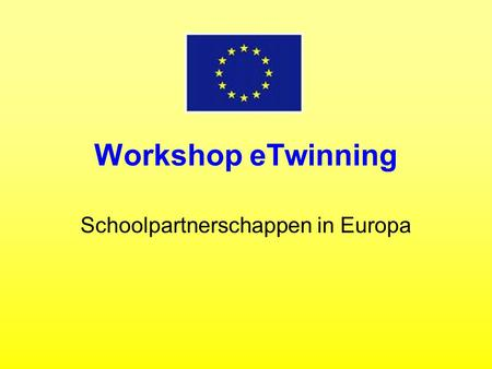 Workshop eTwinning Schoolpartnerschappen in Europa.