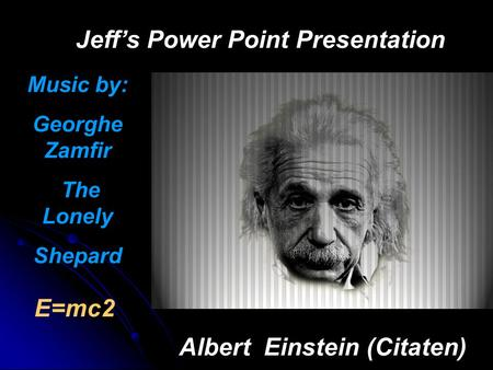 Jeff's Power Point Presentation Albert Einstein (Citaten)