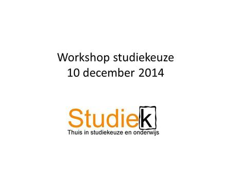 Workshop studiekeuze 10 december 2014