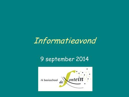 Informatieavond 9 september 2014.