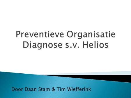 Preventieve Organisatie Diagnose s.v. Helios