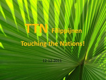 12-12-2011 TTN Filippijnen Touching the Nations!.