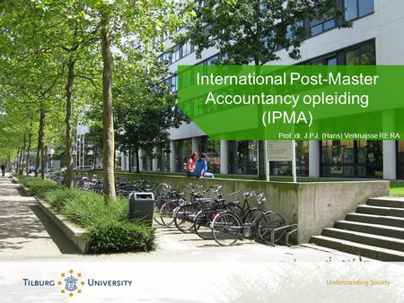 International Post-Master Accountancy opleiding (IPMA) Prof. dr. J.P.J. (Hans) Verkruijsse RE RA.