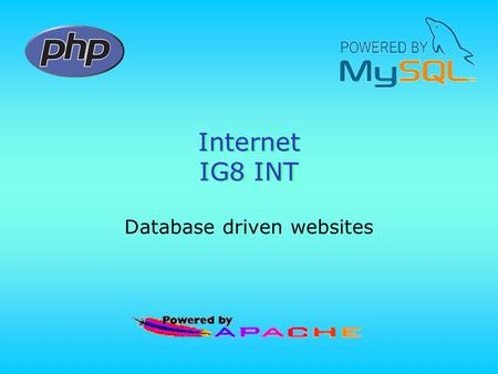 Internet IG8 INT Database driven websites. 2 Module opzet Hoorcollege Practicum Opdrachten Planning Beoordeling Materialen.