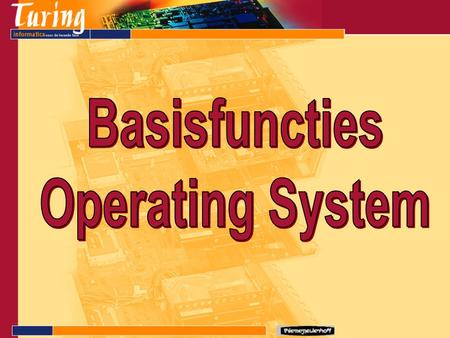 Basisfuncties Operating System.