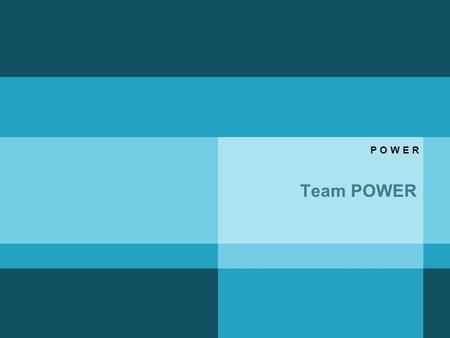 Team POWER P O W E R. Paradigma(s) in teams Team Power.