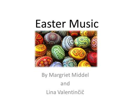 Easter Music By Margriet Middel and Lina Valentinčič.