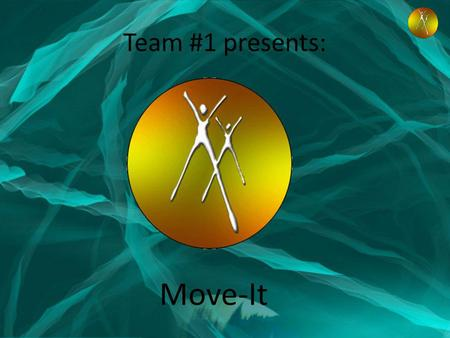 Team #1 presents: Move-It. Ons team bestaat uit: Dean Schoemaker Pieter Sneep Tim Poot Justin Dijkshoorn Erik Smulders.