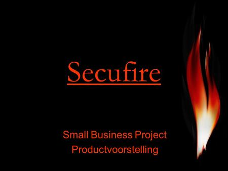 Secufire Small Business Project Productvoorstelling.