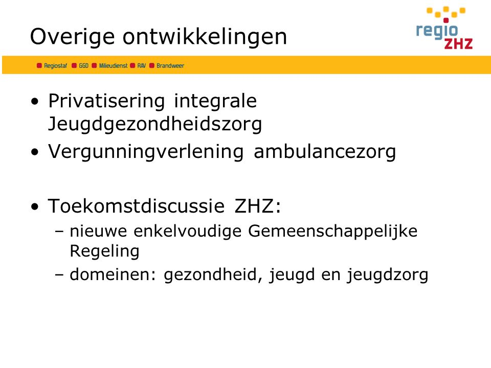 De gemeenten uitgedaagd: –de diensten van ZHZ als preferred supplier levert de gemeenten van ZHZ een besparing op van Euro 1,0 miljoen, onderdelen beleid en control.