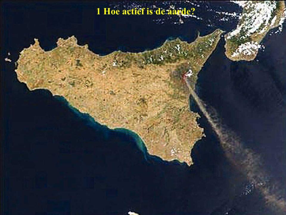 1.1 Waar komen aardbevingen en vulkanen voor? Etna - Sicilië