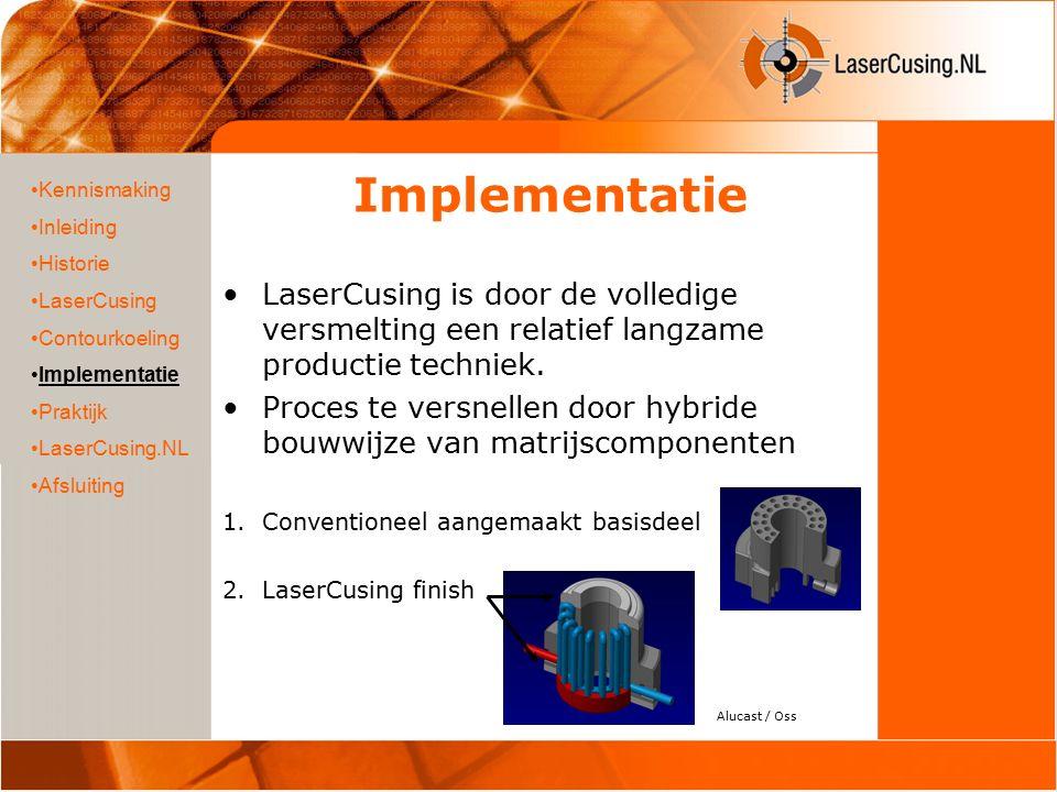 Hybride bouwwijze 3d Cad design hybride kern Kennismaking Inleiding Historie LaserCusing Contourkoeling Implementatie Praktijk LaserCusing.NL Afsluiting