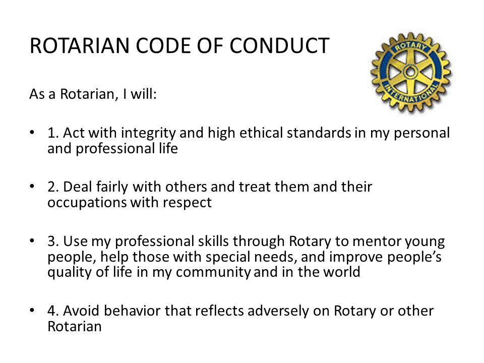 Bij de aanwerving van een nieuw lid in onze Rotary Club onderzoeken we heel ernstig de integriteit van het kandidaat-lid.