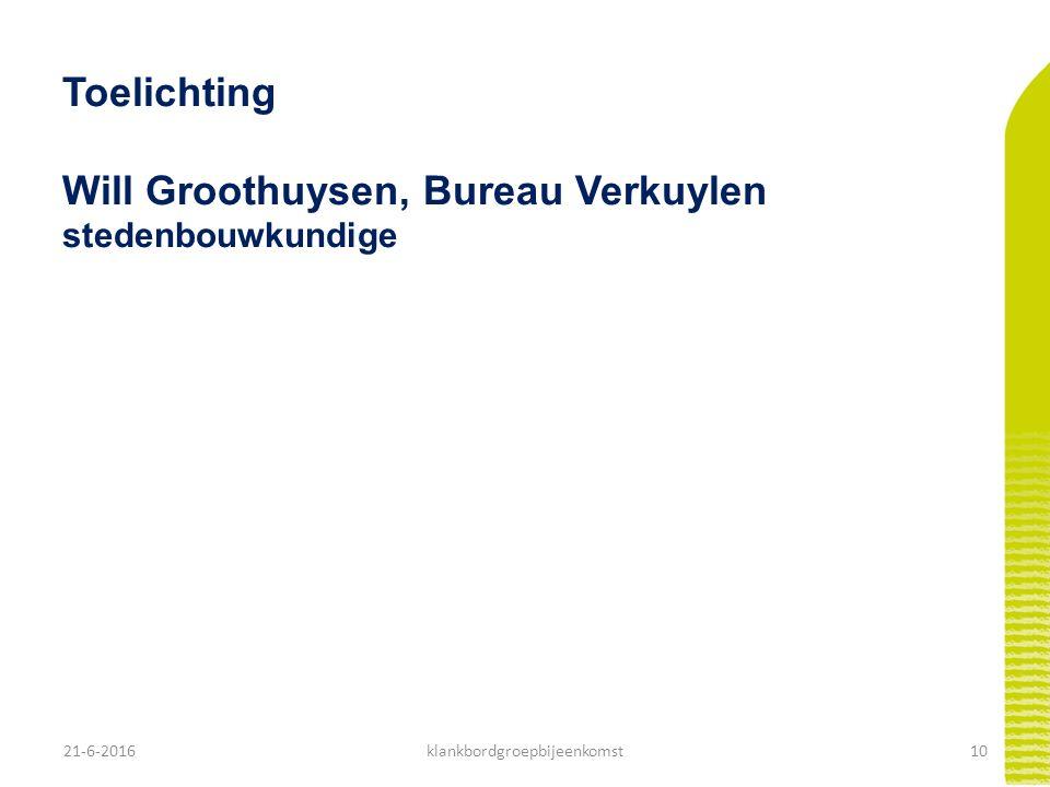 21-6-201611klankbordgroepbijeenkomst Ontwerpproces: Randvoorwaarden en uitgangspunten Wensenlijst Uitgaan van vergelijkbare plattegronden Aandacht voor parkeer/verkeerssituatie Gezicht naar de omgeving