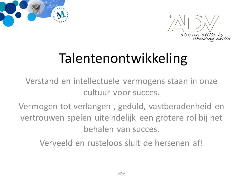 Talentenontwikkeling drie factoren Aanleg Oefening Doorzettingsvermogen ADV