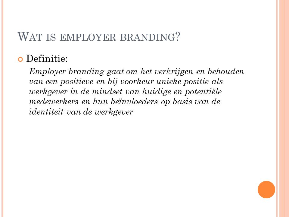 W AT IS EMPLOYER BRANDING .
