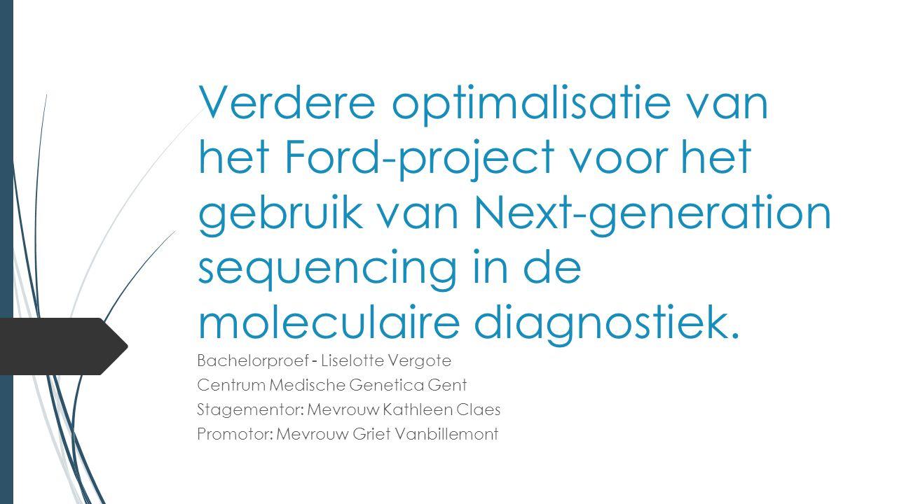 Inhoudsopgave  Ford-project  CFTR, HFE en MTHFR  Validatie van Ford-assays  Next-generation Sequencing  Resultaten CFTR, HFE en MTHFR  SNP's in Ford-primers  Besluit