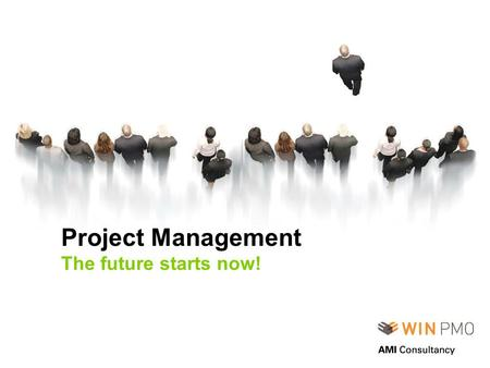 Project Management The future starts now!