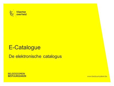 Www.bestuurszaken.be E-Catalogue De elektronische catalogus.