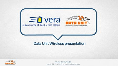 Data Unit Wireless presentation. Presentatie overzicht Raamovereenkomst overzicht BekabelingSwitchingWireless.