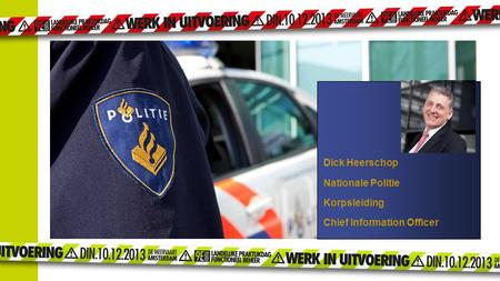 Dick Heerschop Nationale Politie Korpsleiding Chief Information Officer.