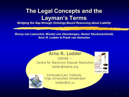 1 The Legal Concepts and the Layman's Terms Bridging the Gap through Ontology-Based Reasoning about Liability Ronny van Laarschot, Wouter van Steenbergen,