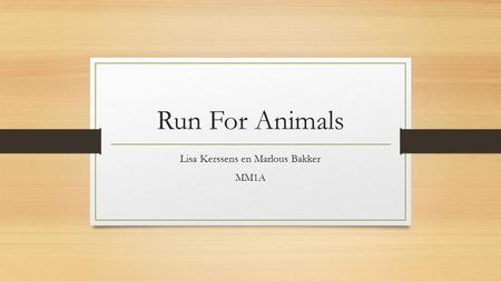 Run For Animals Lisa Kerssens en Marlous Bakker MM1A.