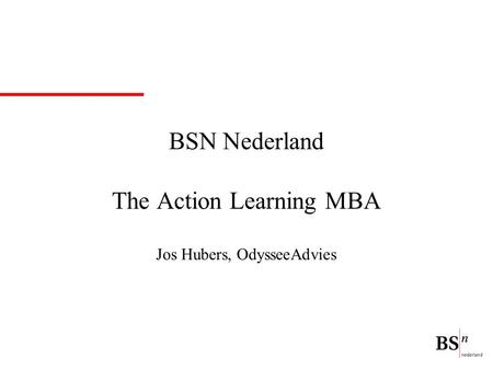 BSN Nederland The Action Learning MBA Jos Hubers, OdysseeAdvies.