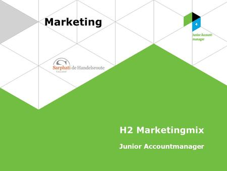 Marketing H2 Marketingmix Junior Accountmanager. 2 Marketing | Junior Accountmanager Marketingmix.