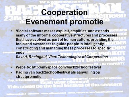 Cooperation Evenement promotie 'Social software makes explicit, amplifies, and extends many of the informal cooperative structures and processes that have.