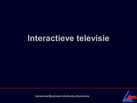 Advanced Business Information Solutions Interactieve televisie.