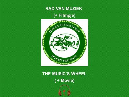 THE MUSIC'S WHEEL ( + Movie) RAD VAN MUZIEK (+ Filmpje)