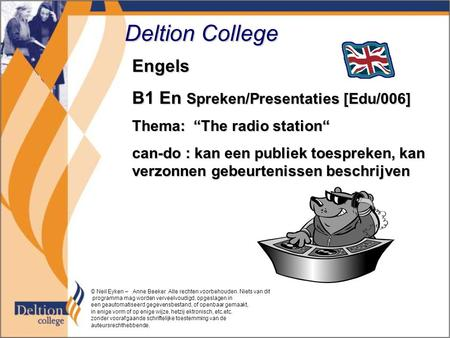 "Deltion College Engels B1 En Spreken/Presentaties [Edu/006] Thema: ""The radio station"" can-do : kan een publiek toespreken, kan verzonnen gebeurtenissen."
