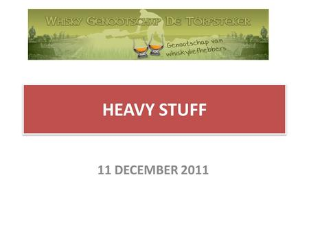 HEAVY STUFF 11 DECEMBER 2011. SPEYSIDE THE MACALLAN.