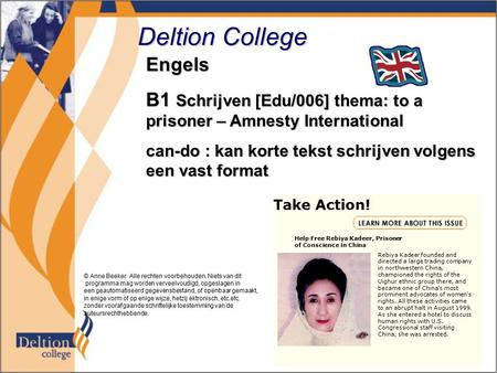 Deltion College Engels B1 Schrijven [Edu/006] thema: to a prisoner – Amnesty International can-do : kan korte tekst schrijven volgens een vast format ©