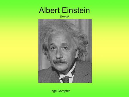 Albert Einstein E=mc² Inge Compter.