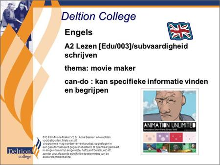 Deltion College Engels A2 Lezen [Edu/003]/subvaardigheid schrijven thema: movie maker can-do : kan specifieke informatie vinden en begrijpen © D Film Movie.