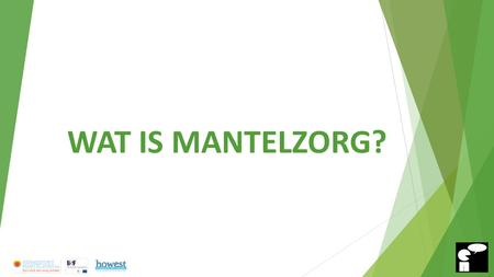WAT IS MANTELZORG?.