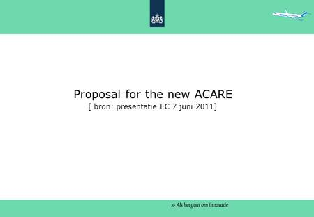 Proposal for the new ACARE [ bron: presentatie EC 7 juni 2011]