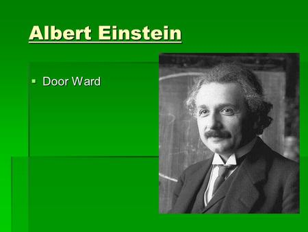 Albert Einstein Door Ward.