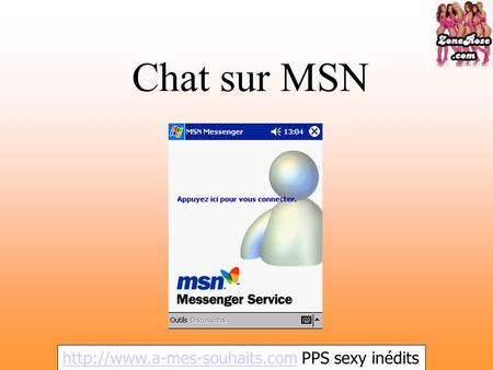 Chat sur MSN  PPS sexy inédits.