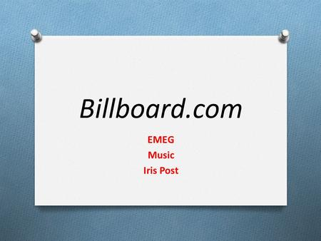 Billboard.com EMEG Music Iris Post. muziekplatform entertainment eigen magazine + website muziektrends, -nieuws, -informatie, interviews, video's 10 miljoen.