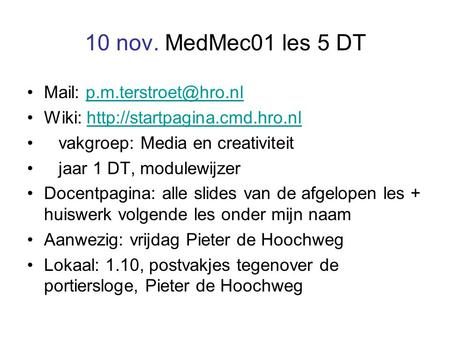10 nov. MedMec01 les 5 DT Mail: Wiki:  vakgroep: Media.