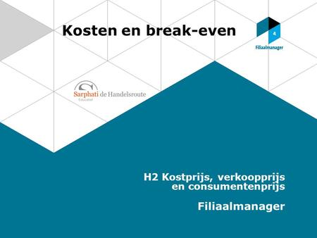 Kosten en break-even Filiaalmanager