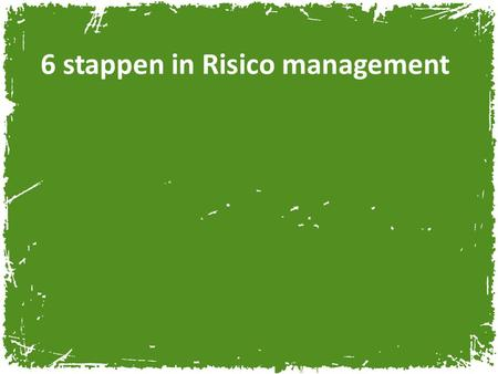 6 stappen in Risico management