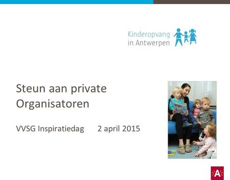 Steun aan private Organisatoren VVSG Inspiratiedag 2 april 2015.