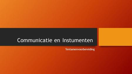 Communicatie en Instumenten