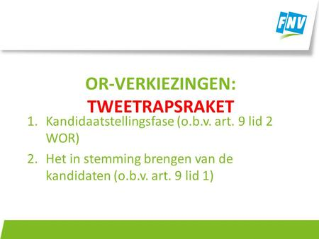 OR-verkiezingen: tweetrapsraket