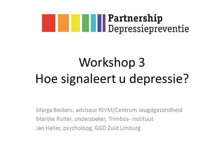 Workshop 3 Hoe signaleert u depressie?